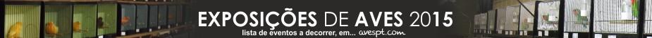 EXPOSIÇÕES DE AVES 2015 » www.AvesPT.com